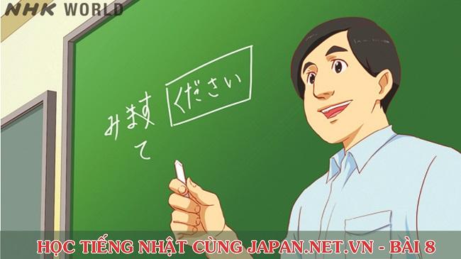 Cùng nhau học tiếng Nhật NHK - Bài 8: Xin thầy nói lại một lần nữa