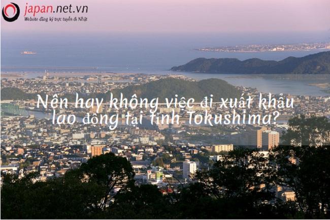 Có nên xuất khẩu lao động tại tỉnh Tokushima Nhật Bản hay không?