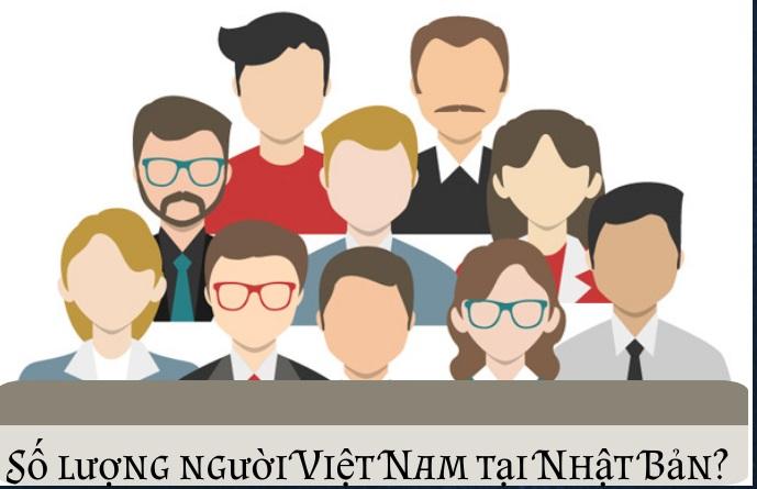 Số lượng người Việt Nam tại Nhật Bản những năm gần đây