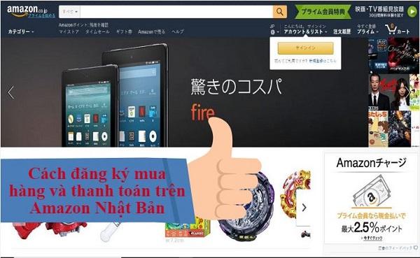 Cách đăng ký mua hàng và thanh toán trên Amazon Nhật Bản