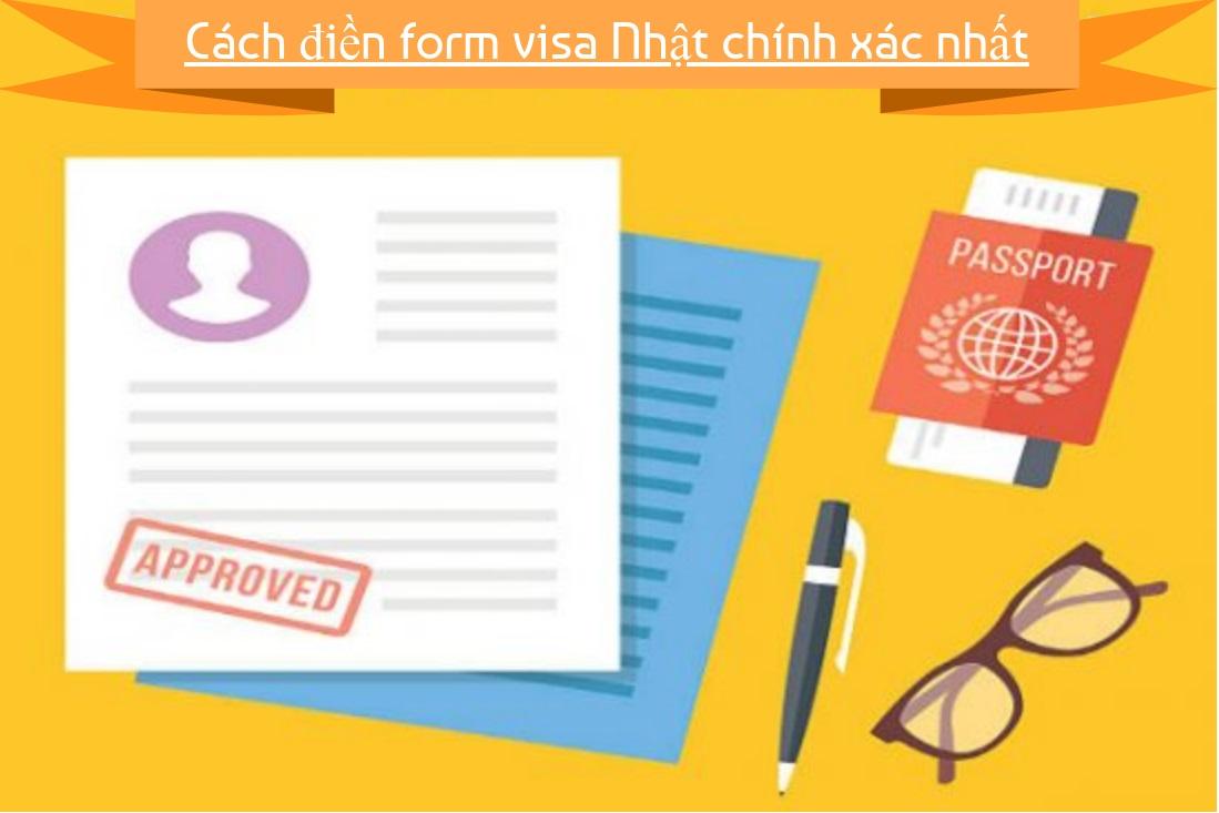 Cách khai form visa Nhật Bản năm 2018 chuẩn nhất