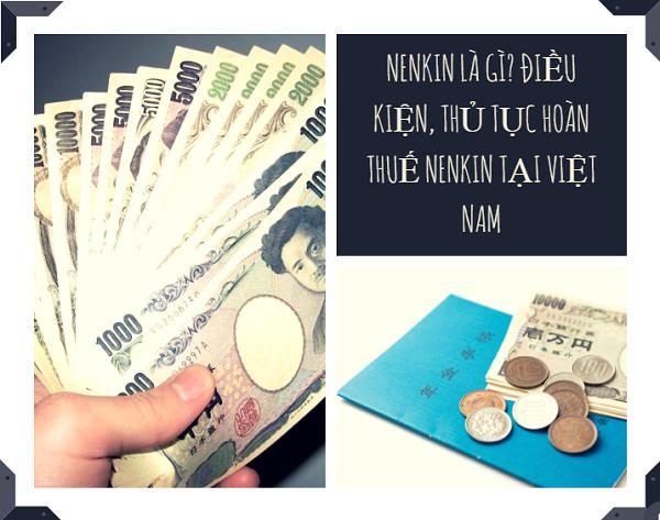 Nenkin là gì? Điều kiện, thủ tục hoàn thuế Nenkin tại Việt Nam