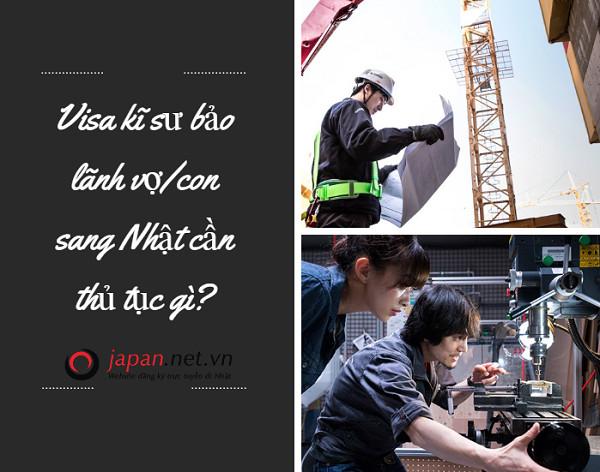 Bạn có biết? Visa kĩ sư bảo lãnh vợ/con sang Nhật cần thủ tục gì?