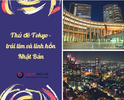 Thủ đô Tokyo - trái tim và linh hồn Nhật Bản