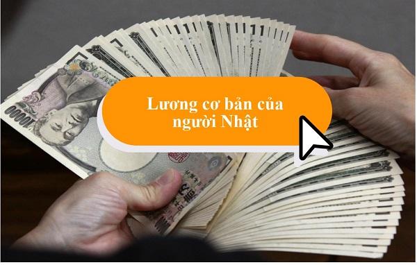 Lương cơ bản của người dân Nhật Bản là bao nhiêu?