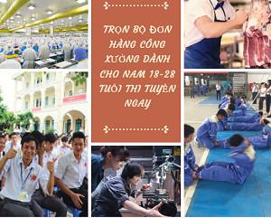 Trọn bộ đơn hàng công xưởng dành cho nam 18-28 tuổi thi tuyển ngay
