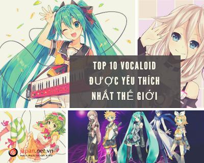 Vocaloid là gì? TOP 10 Vocaloid được yêu thích nhất thế giới