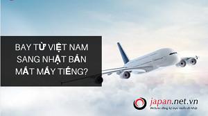 Thời gian từ Việt Nam sang Nhật Bản mất mấy tiếng? giá vé thế nào?