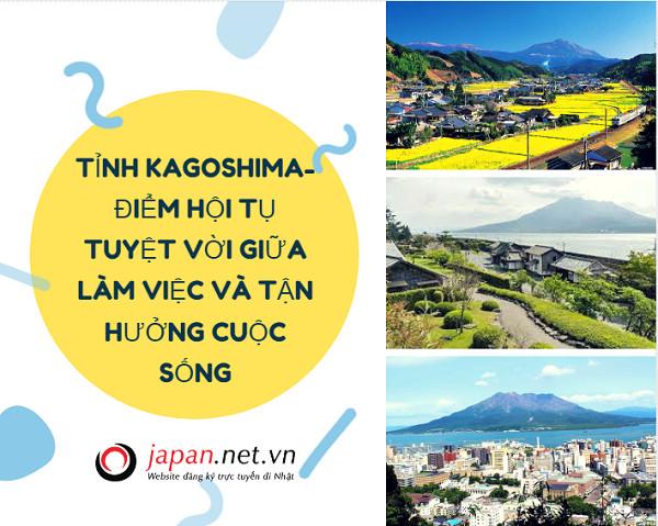 Tỉnh Kagoshima (Nhật Bản) - Điểm hội tụ tuyệt vời giữa làm việc và tận hưởng cuộc sống