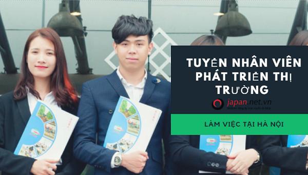 Tuyển nhân viên phát triển thị trường làm việc tại Hà Nội thu nhập hấp dẫn