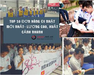TOP 10 đơn hàng đi nhật mới nhất tháng 03/2021- LƯƠNG CAO, XUẤT CẢNH NHANH