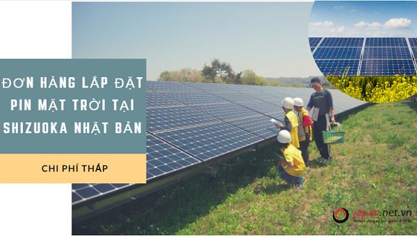 Cần gấp 24 nam đơn hàng lắp đặt pin mặt trời tại Shizuoka Nhật Bản, lương cao