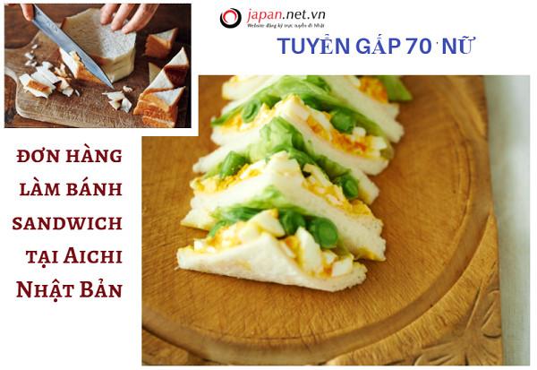 Tuyển gấp 70 nữ đơn hàng làm bánh sandwich tại Aichi Nhật Bản, nhiều làm thêm