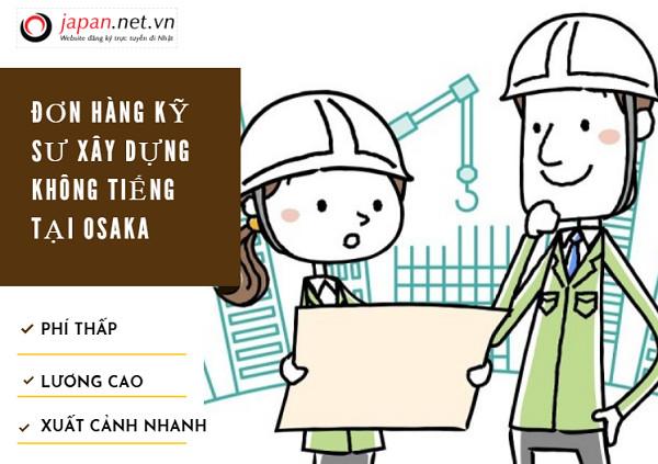 Đơn hàng kỹ sư xây dựng không tiếng tại Osaka cần gấp 12 Nam lương 50 triệu/tháng