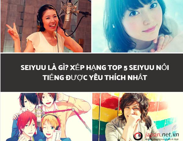 Seiyuu là gì? Xếp hạng top 5 seiyuu nổi tiếng được yêu thích nhất