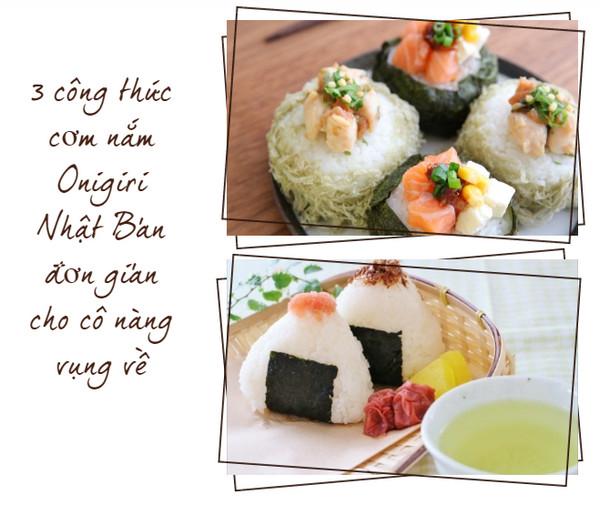 3 công thức cơm nắm Onigiri Nhật Bản đơn giản cho cô nàng vụng về