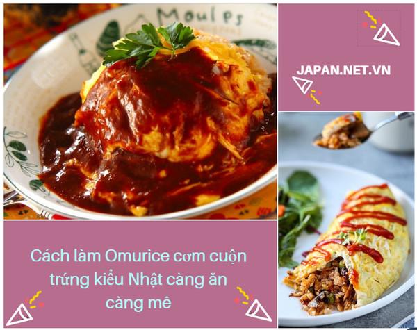 Cách làm Omurice cơm cuộn trứng kiểu Nhật càng ăn càng mê