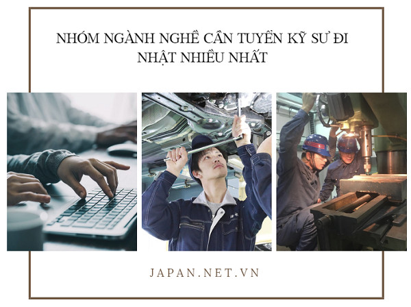 Nhóm ngành nghề cần tuyển Kỹ Sư đi Nhật nhiều nhất