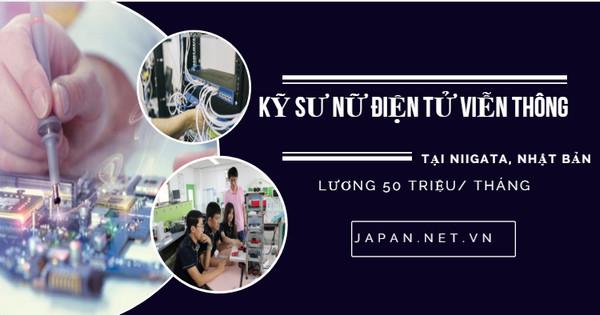 TUYỂN GẤP 10 Kỹ sư nữ điện tử viễn thông làm việc tại Niigata Nhật Bản