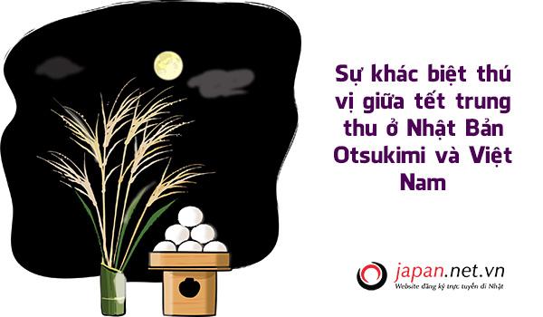 Sự khác biệt thú vị giữa tết trung thu ở Nhật Bản Otsukimi và Việt Nam