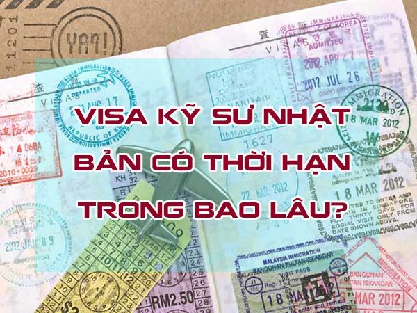 Visa kỹ sư Nhật Bản có thời hạn trong bao lâu?