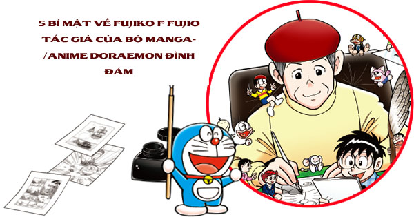5 bí mật về Fujiko F Fujio tác giả của bộ manga/anime Doraemon đình đám