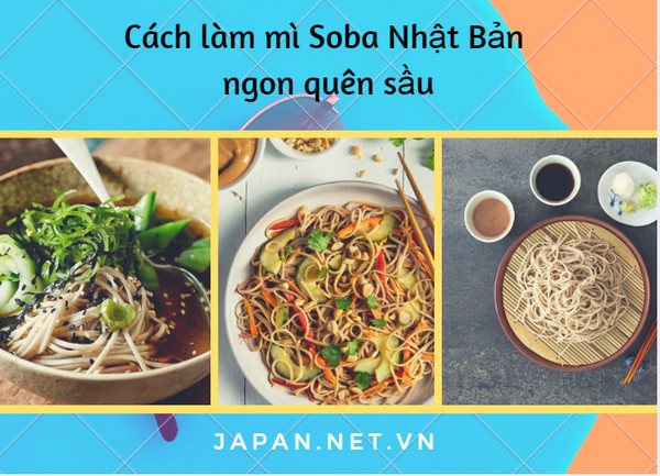 Cách làm mì Soba Nhật Bản ngon quên sầu