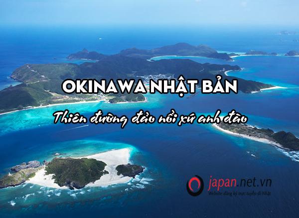Okinawa Nhật Bản - Thiên đường đảo nổi xứ anh đào