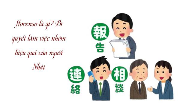 Horenso là gì? Bí quyết làm việc nhóm hiệu quả của người Nhật