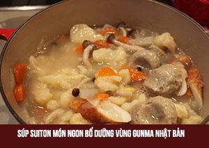 Súp suiton - Món ngon bổ dưỡng vùng Gunma Nhật Bản