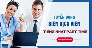 Cơ hội cho 15 biên dịch tiếng nhật part time tại Hà Nội với lương hấp dẫn