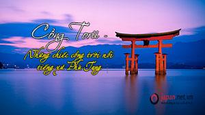Cổng Torii - Những chiếc cổng trời nổi tiếng xứ Phù Tang