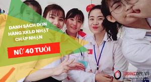 Danh sách đơn hàng XKLĐ Nhật chấp nhận lao động nữ 40 tuổi