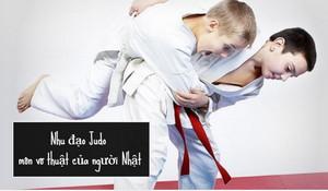 Nhu đạo Judo - môn võ thuật của người Nhật Bản