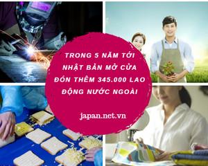 Trong 5 năm tới Nhật Bản mở cửa đón thêm 345.000 lao động nước ngoài