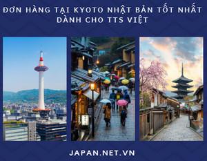 Đơn hàng tại Kyoto Nhật Bản tốt nhất dành cho TTS Việt