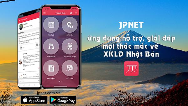 JPNET - Ứng dụng hỗ trợ thông minh, giải đáp mọi thắc mắc liên quan đến XKLĐ Nhật Bản