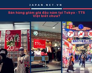 Săn hàng giảm giá đầu năm tại Tokyo - TTS Việt biết chưa?