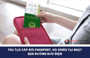 Thủ tục cấp đổi passport, hộ chiếu tại Nhật qua đường bưu điện