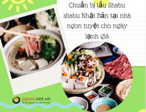 Chuẩn bị lẩu Shabu shabu Nhật Bản tại nhà ngon tuyệt cho ngày lạnh giá