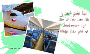 3 cách giúp bạn săn vé tàu cao tốc shinkansen tại Nhật Bản giá rẻ