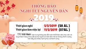 THÔNG BÁO Lịch nghỉ Tết Nguyên Đán năm 2019 tại TTC Việt Nam