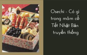 Osechi - Có gì trong mâm cỗ Tết Nhật Bản truyền thống.