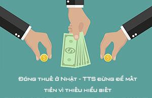 Đóng thuế ở Nhật - TTS đừng để mất tiền vì thiếu hiểu biết