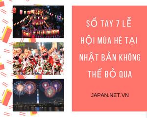 Sổ tay 7 lễ hội mùa hè tại Nhật Bản không thể bỏ qua