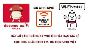 Bật mí cách đăng ký wifi ở Nhật Bản giá rẻ cực đơn giản cho TTS, du học sinh Việt