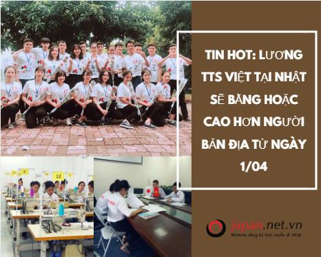 TIN HOT: Lương TTS Việt tại Nhật sẽ bằng hoặc cao hơn người bản địa từ ngày 1/04