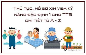Thủ tục xin visa kỹ năng đặc định 1 cho TTS chi tiết từ A - Z
