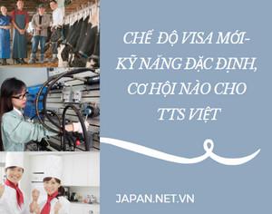 Chế  độ visa mới- kỹ năng đặc định, cơ hội nào cho TTS Việt