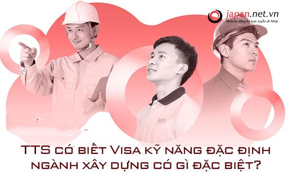 TTS có biết Visa kỹ năng đặc định ngành xây dựng có gì đặc biệt?